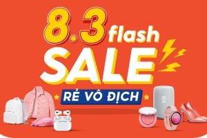 Nàng ơi, thỏa sức mua sắm trong ngày của riêng mình  cùng 8.3 Flash Sale Rẻ Vô Địch